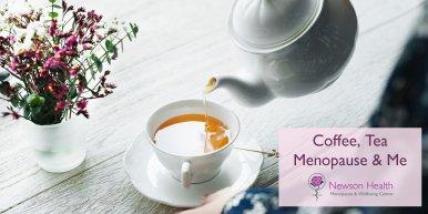 Coffee, Tea, Menopause and Me